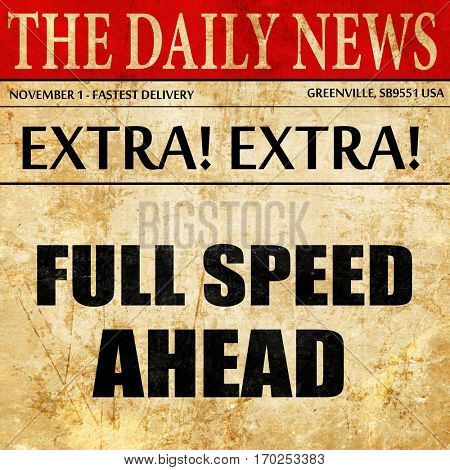 full speed ahead, newspaper article text