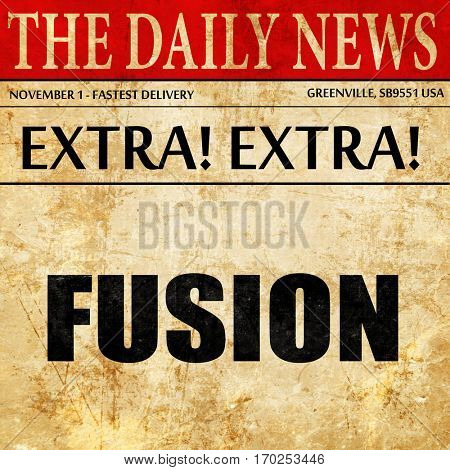 fusion, newspaper article text
