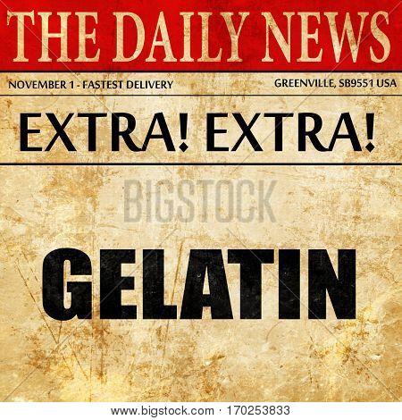 gelatin, newspaper article text