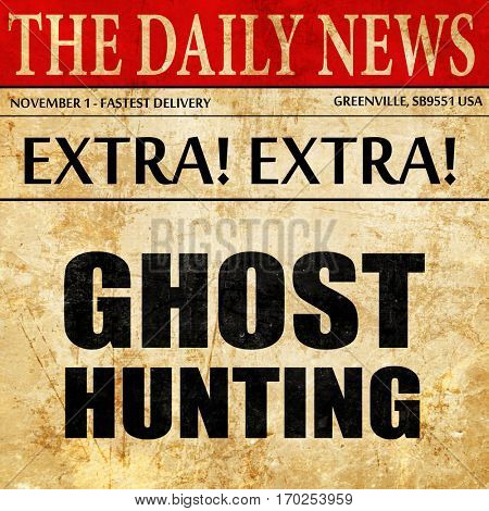 ghost hunting, newspaper article text