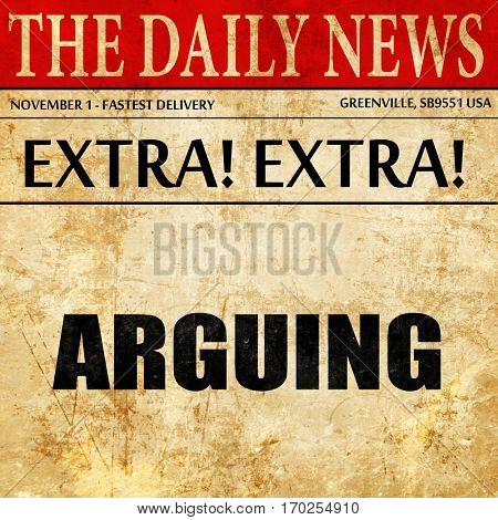 arguing, newspaper article text
