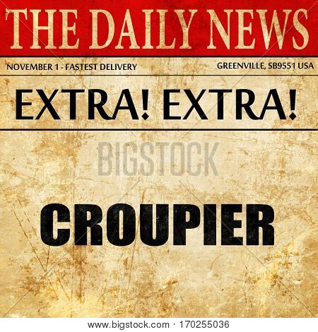 croupier, newspaper article text