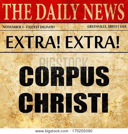 corpus christi, newspaper article text