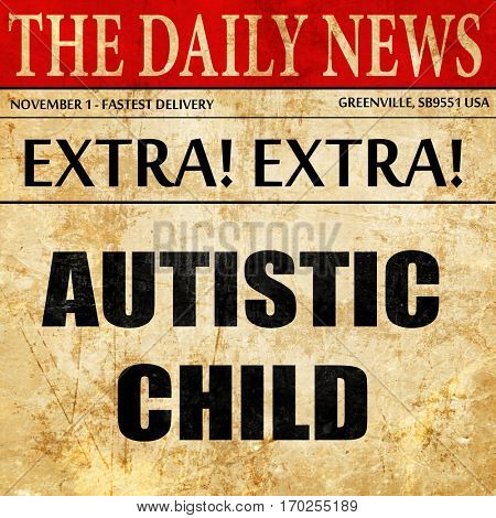 Autistic child sign, newspaper article text