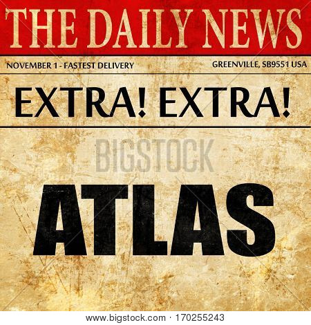 Atlas, newspaper article text