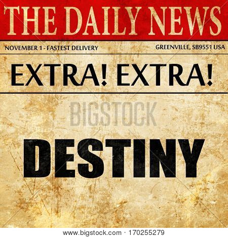 destiny, newspaper article text