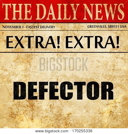 defector, newspaper article text