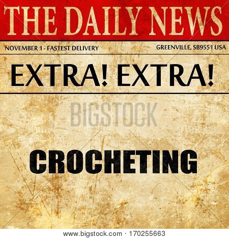 crocheting, newspaper article text