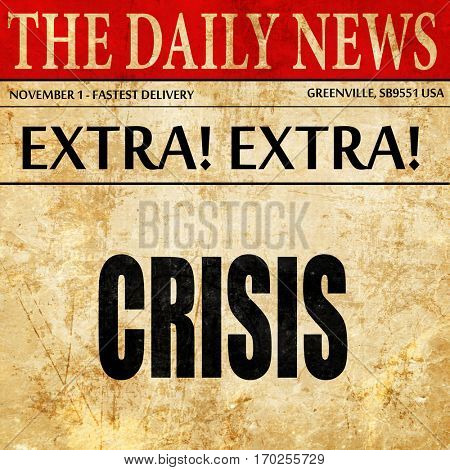 Crisis sign background, newspaper article text
