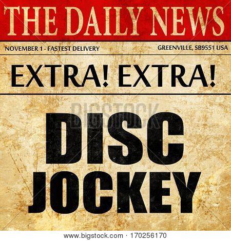 disc jockey, newspaper article text