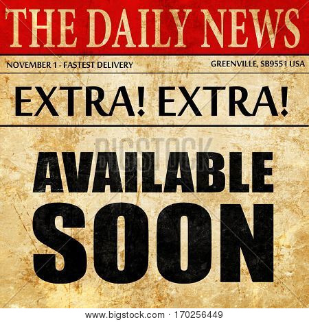 available soon, newspaper article text