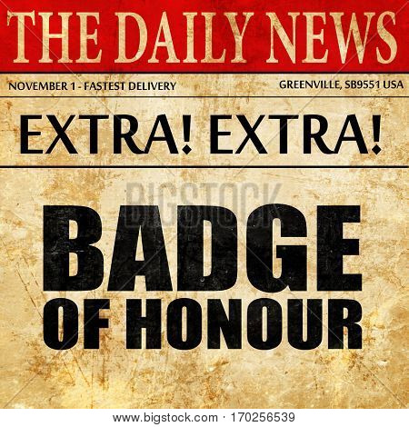 badge of honour, newspaper article text