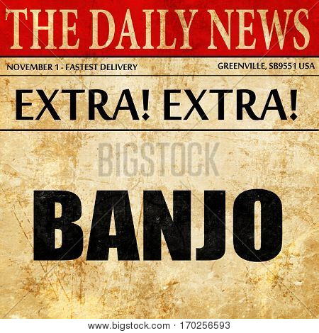 banjo, newspaper article text