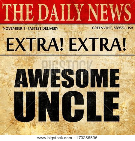 awesome uncle, newspaper article text