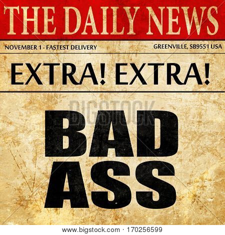 bad ass, newspaper article text