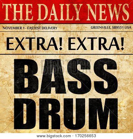 bass drum, newspaper article text