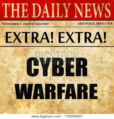 Cyber warfare background, newspaper article text