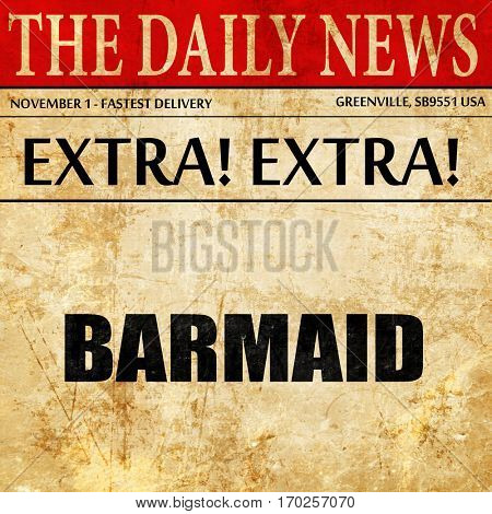 barmaid, newspaper article text