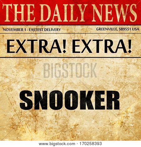 snooker sign background, newspaper article text