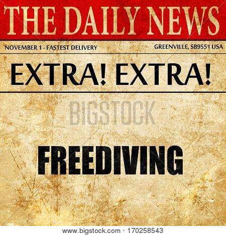 freediving sign background, newspaper article text