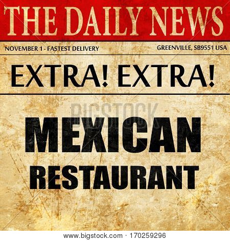 Delicious mexican cuisine, newspaper article text