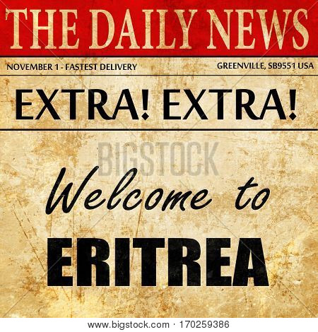 Welcome to eritrea, newspaper article text