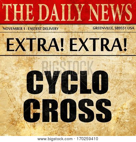 cyclo cross sign background, newspaper article text