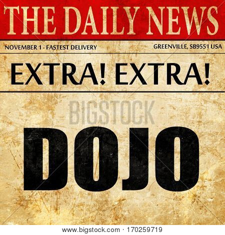 Dojo, newspaper article text
