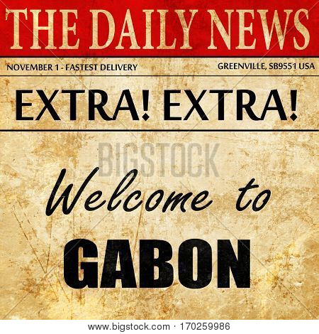 Welcome to gabon, newspaper article text