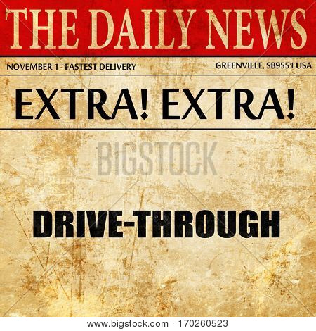drive through, newspaper article text