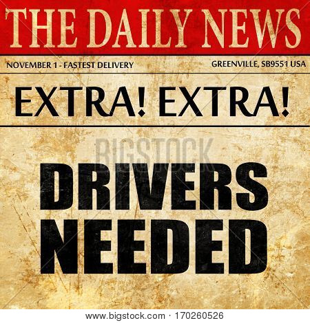 drivers needed, newspaper article text