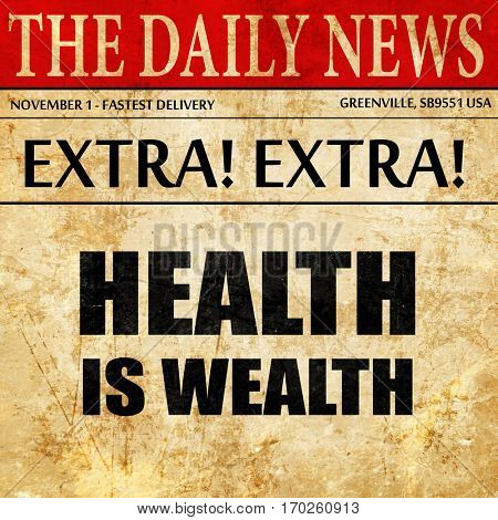 health is wealth, newspaper article text