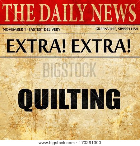 quilting, newspaper article text