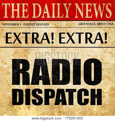 radio dispatch, newspaper article text