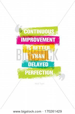 Continuous Improvement Is Better Than Delayed Perfection. Inspiring Creative Motivation Quote. Vector Typography Banner Design Concept.