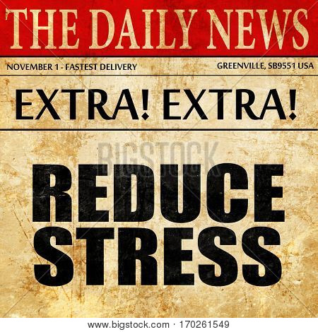 reduce stress, newspaper article text