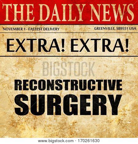 reconstructive surgery, newspaper article text