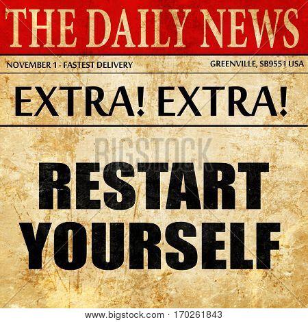 restart yourself, newspaper article text