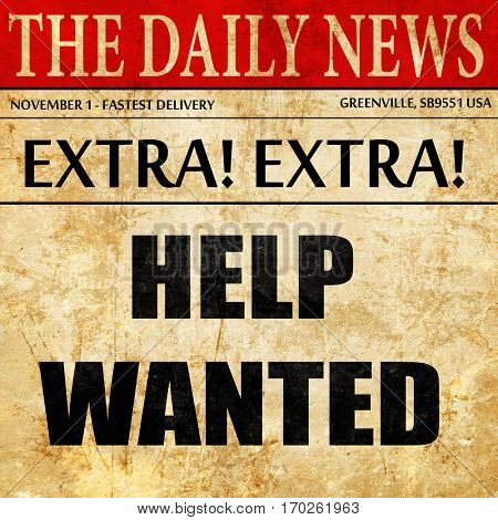 Help wanted sign, newspaper article text