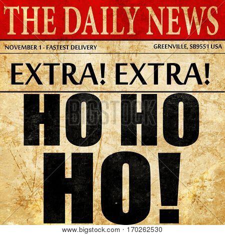ho ho ho, newspaper article text