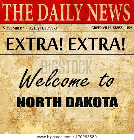 Welcome to north dakota, newspaper article text