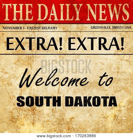 Welcome to south dakota, newspaper article text