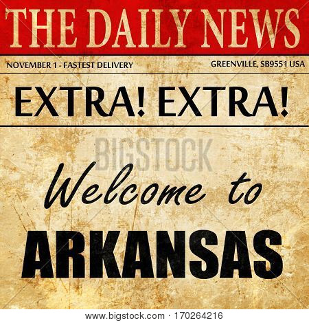 Welcome to arkansas, newspaper article text