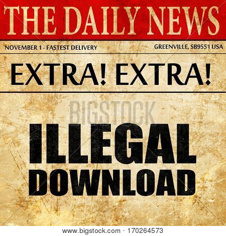 illlegal download, newspaper article text