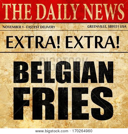 belgian fries, newspaper article text
