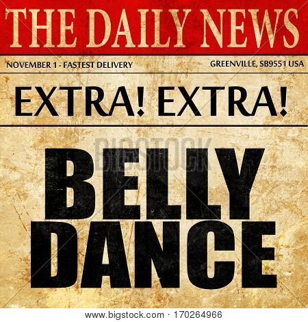 belly dance, newspaper article text