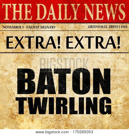 baton twirling, newspaper article text