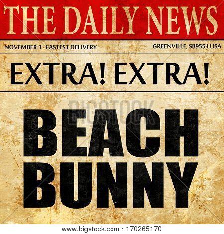 beach bunny, newspaper article text