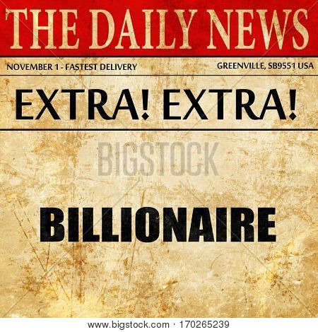 billionaire, newspaper article text