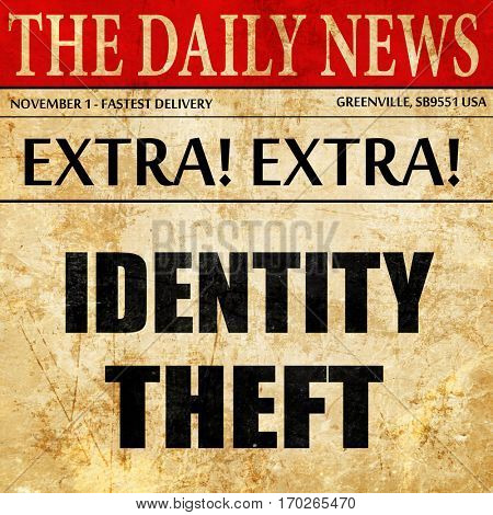 Identity theft fraud background, newspaper article text